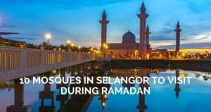 Mosques in Selangor To Visit During Ramadan